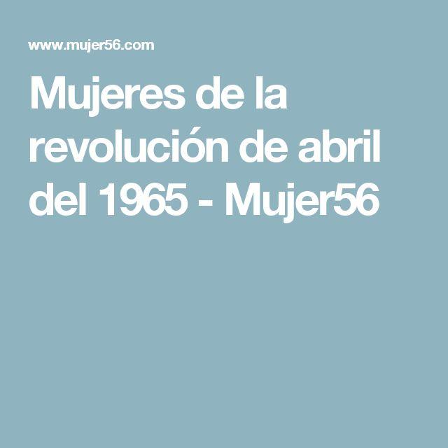 Mujeres de la revolución de abril del 1965         -          Mujer56