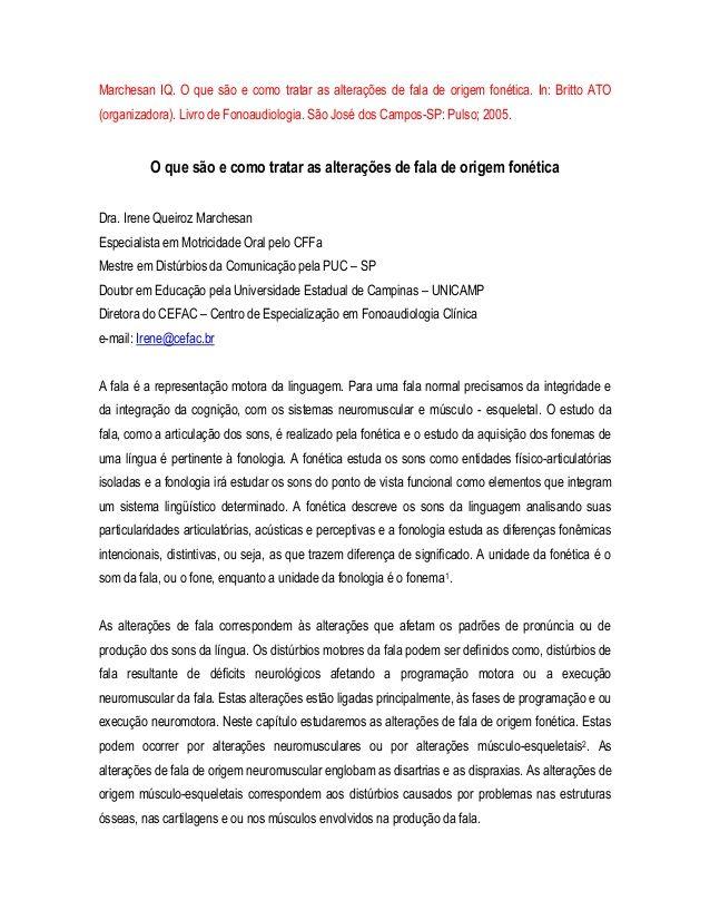 Marchesan IQ. O que são e como tratar as alterações de fala de origem fonética. In: Britto ATO (organizadora). Livro de Fo...