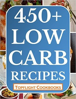 Daily Kindle Cookbooks: Low Carb Cookbook: 450 Days Of Healthy And Delicio...