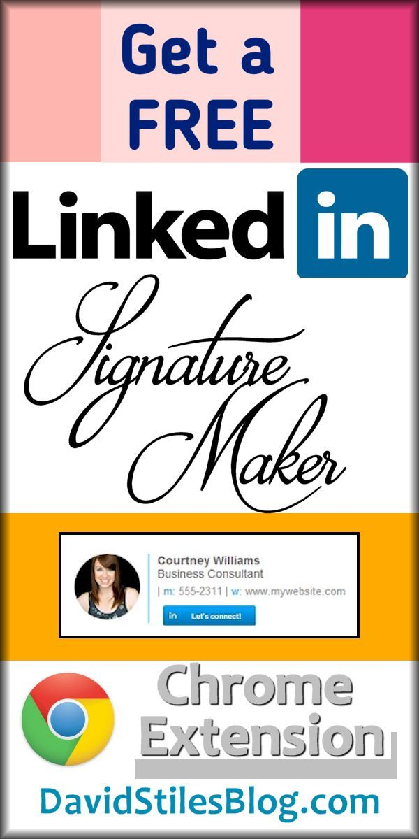 GET THE FREE LINKEDIN EMAIL SIGNATURE CREATOR EXTENSION FOR CHROME. From: DavidStilesBlog.com