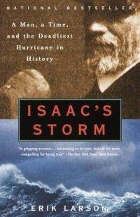 1900, Galveston hurricane: Erik Larson, Isaac's Storm: A Man, a Time, and the Deadliest Hurricane in History (Vintage, 2000).