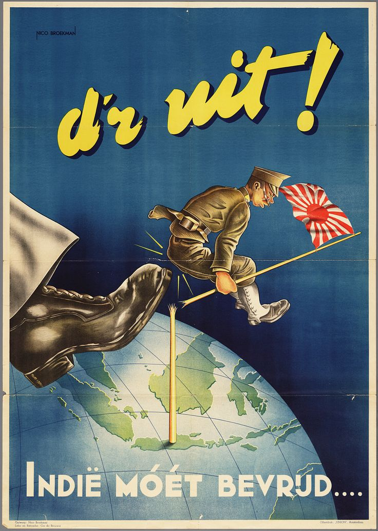 """This 1945 recruiting poster by the Dutch artist Nico Broekman shows a Japanese soldier being booted from the island of Bali, and the caption, """"Get Out! The Indies Must Be Liberated."""" During World War II, Japan occupied the Dutch East Indies in early 1942. After the surrender, a large number of Dutch submarines and some aircraft escaped to Australia and continued to fight as part of Australian units."""