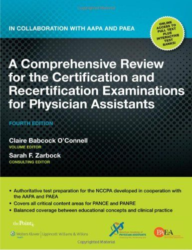 A Comprehensive Review for the Certification and Recertification Examinations for Physician Assistants: In Collaboration with AAPA and PAEA - http://www.rekomande.com/a-comprehensive-review-for-the-certification-and-recertification-examinations-for-physician-assistants-in-collaboration-with-aapa-and-paea/