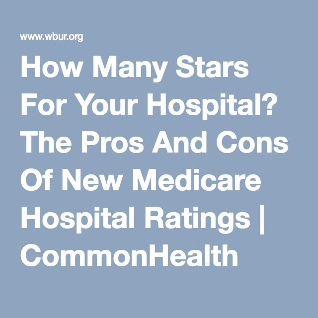 How Many Stars For Your Hospital? The Pros And Cons Of New Medicare Hospital Ratings | CommonHealth