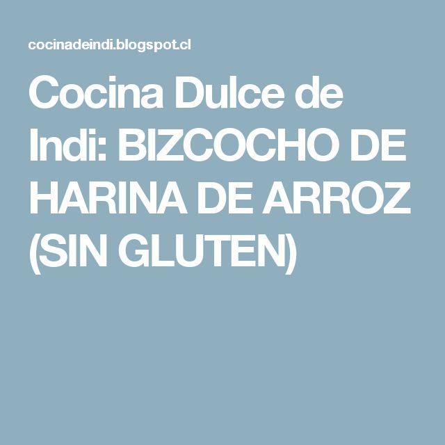 Cocina Dulce de Indi: BIZCOCHO DE HARINA DE ARROZ (SIN GLUTEN)