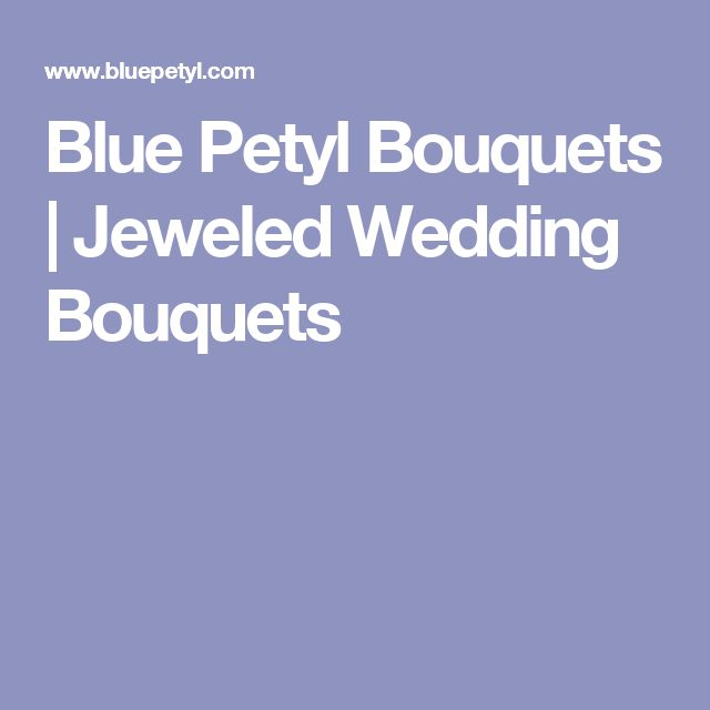 Blue Petyl Bouquets | Jeweled Wedding Bouquets