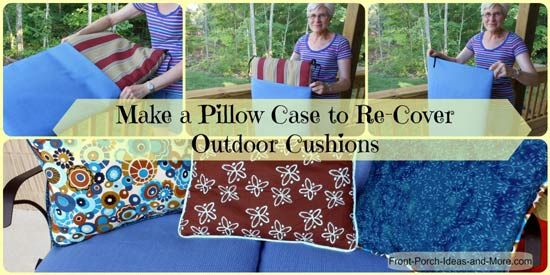 Rather than buy new cushions, just recover your old ones! Easy as making a pillow case. Please repin and share. From Front-Porch-Ideas-And-More.com