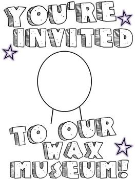 I created these Living Wax Museum Invitations for students to send home to parents when our event is approaching. The students draw an color the invitation with a sketch of their person on the front. Students love it!