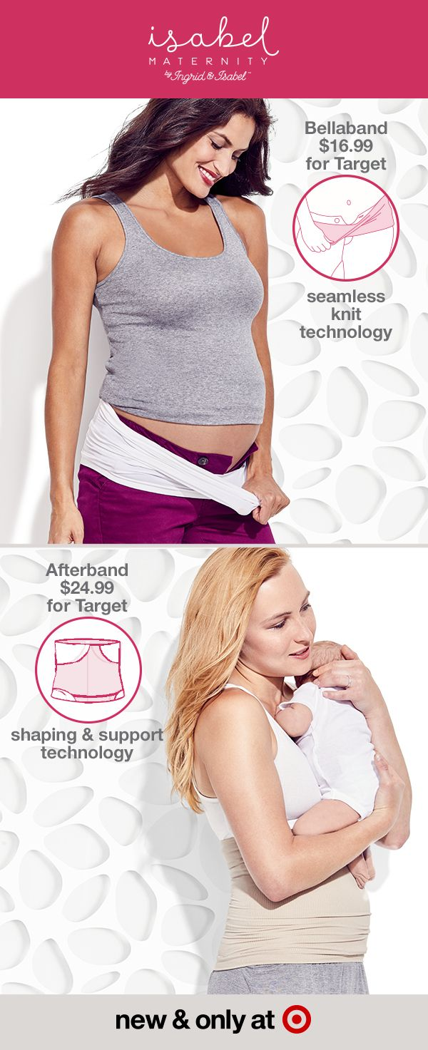 Bellaband® and Afterband®—two must-haves during and after pregnancy. Isabel Maternity solves the not-quite-ready-for-maternity-clothes issue with the Bellaband® for Target. It helps extend the life of your pre-pregnancy pants, skirts and shorts, allowing them to stay unbuttoned while you stay comfy and covered. The Afterband® for Target provides smoothing, shaping and support after pregnancy to help you feel more comfy and confident in your still-changing body, whether at home or out and…