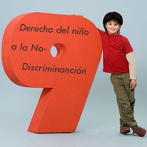 Todos los niños tienen derecho a la no-discriminación. Cada niño o niña tiene el derecho a estar libre de discriminación por motivos de género, raza, idioma, religión, etnia, orientación sexual u otra condición, así como a otros derechos humanos fundamentales. La sociedad debe poner en práctica herramienta para eliminar todo tipo de discriminación infantil.