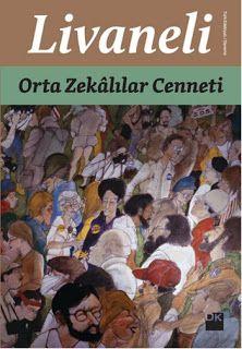 Beyda'nın Kitaplığı: Zülfü Livaneli - Orta Zekalılar Cenneti / Kitap Ta...