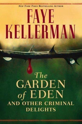 The Garden of Eden and Other Criminal Delights by Faye Kellerman; 2006, Hardback