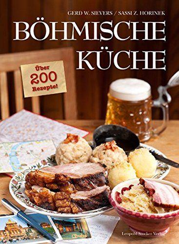Böhmische Küche: Über 200 Rezepte! von Gerd Wolfgang Sievers https://www.amazon.de/dp/3702014233/ref=cm_sw_r_pi_dp_x_wyqxzbZ669432