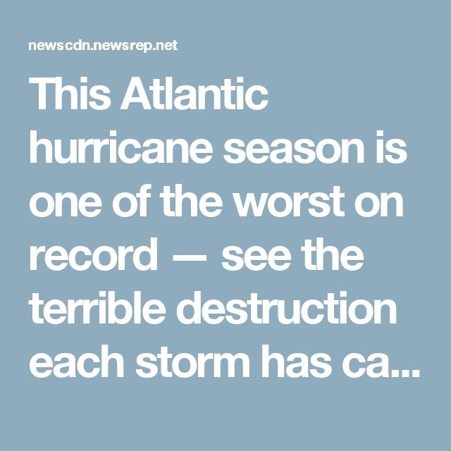 This Atlantic hurricane season is one of the worst on record — see the terrible destruction each storm has caused