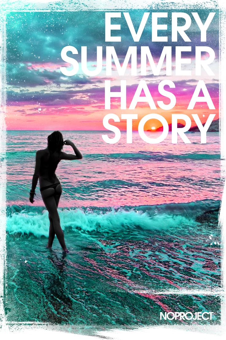 Every summer has a story. NoProject