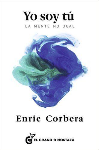 Yo soy tú: La mente no dual eBook: Enric Corbera: Amazon.es: Tienda Kindle
