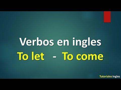 Los verbos mas usados en Ingles con ejemplos 1 - YouTube