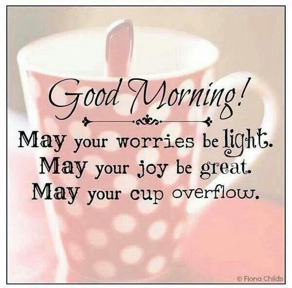 Good Morning My Beautiful Friend Quotes: Mornings