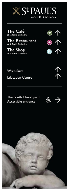 External signage for St Paul's Cathedral   http://www.voyagedesign.co.uk