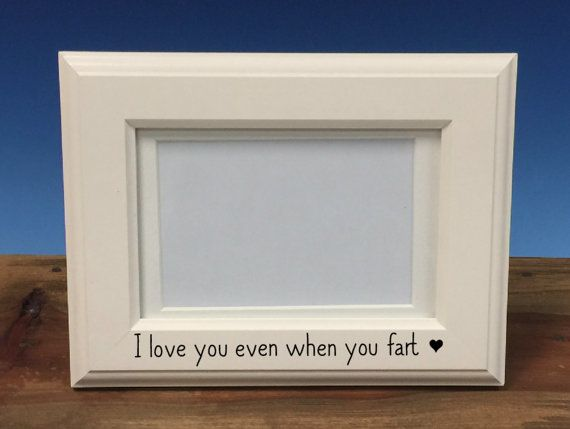 I Love You Even When You Fart  Engraved Picture by HBEngraved