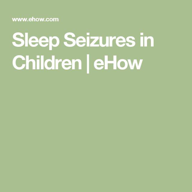 Sleep Seizures in Children | eHow