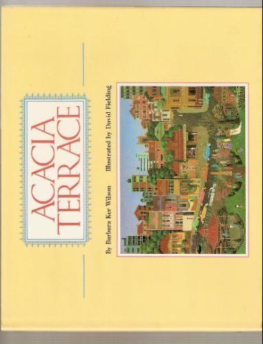 Acacia Terrace: Barbara Ker Wilson, David Fielding: