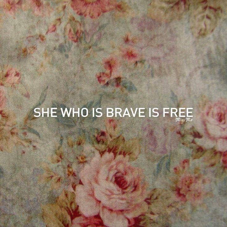 Tattoo Quotes Brave: She Who Is Brave Is Free Quote