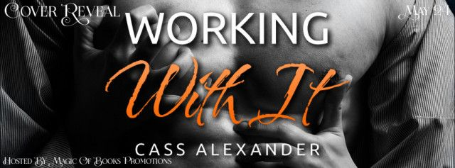 Working With It  WORKING WITH IT  The Persimmon Series Book 3  by Cass Alexander  Genre: New Adult Romantic Comedy  Morgan Pottinger is counting the days until graduation. Her plans are to leave small town Kentucky and never look back. As she starts her senior year at Persimmon College she finds herself the object of Nate Stevensons affections. Despite her spaz-like tendencies Nate makes it clear he wants her. Morgan cannot resist the sexy intelligent guy that keeps her on her toes and ties…