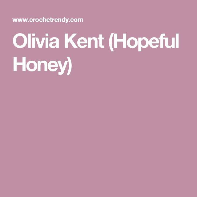Olivia Kent (Hopeful Honey)