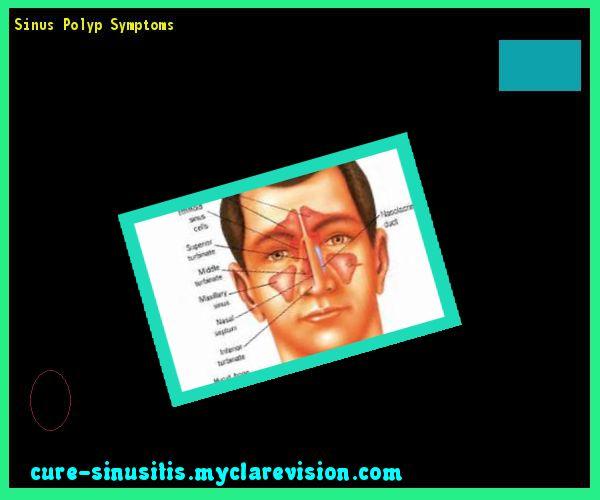 Sinus Polyp Symptoms 094446 - Cure Sinusitis