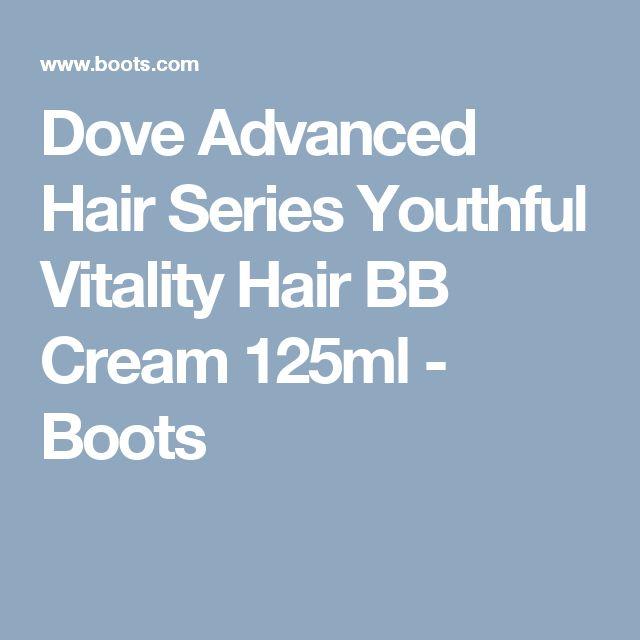 Dove Advanced Hair Series Youthful Vitality Hair BB Cream 125ml - Boots