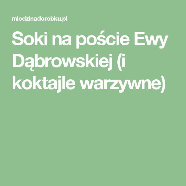 Soki na poście Ewy Dąbrowskiej (i koktajle warzywne)