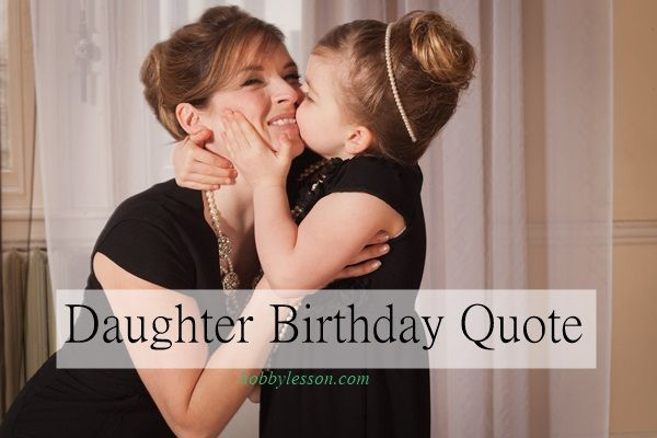 20 Happy Birthday Daughter Quotes From a Mother