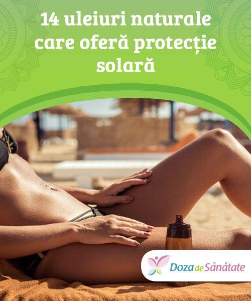 14 uleiuri naturale care oferă protecție #solară  Deși nu se găsește ușor, uleiul de #zmeură conține vitaminele A și E și prezintă abilitatea de a menține tinerețea pielii. Acest ulei #acționează ca o loțiune de protecție solară naturală, având un factor de #protecție solară situat între 30 și 50.