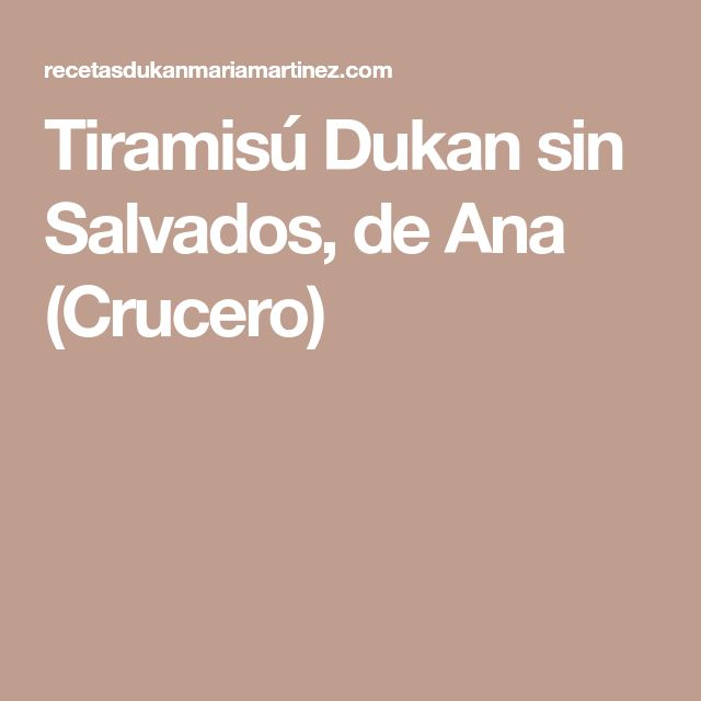 Tiramisú Dukan sin Salvados, de Ana (Crucero)