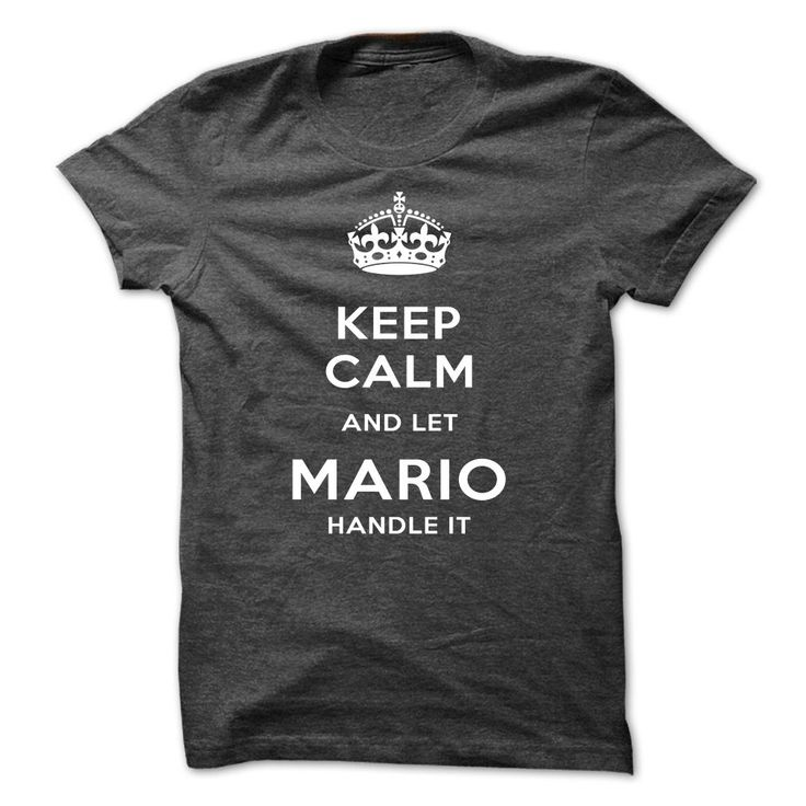 Keep Calm And Let MARIO Handle It
