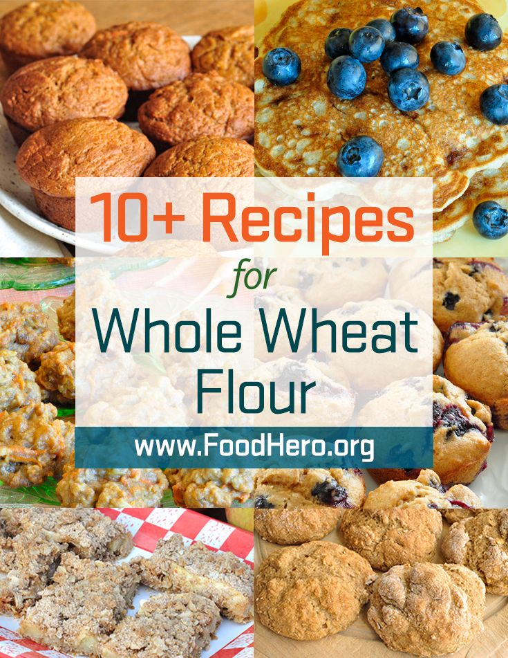 Whole Wheat Flour In Recipes Food Hero Whole Wheat Flour Different Ways To Cook With Whole Wheat Flour Recipes Food Recipes Wheat Flour Recipes Hero Recipe
