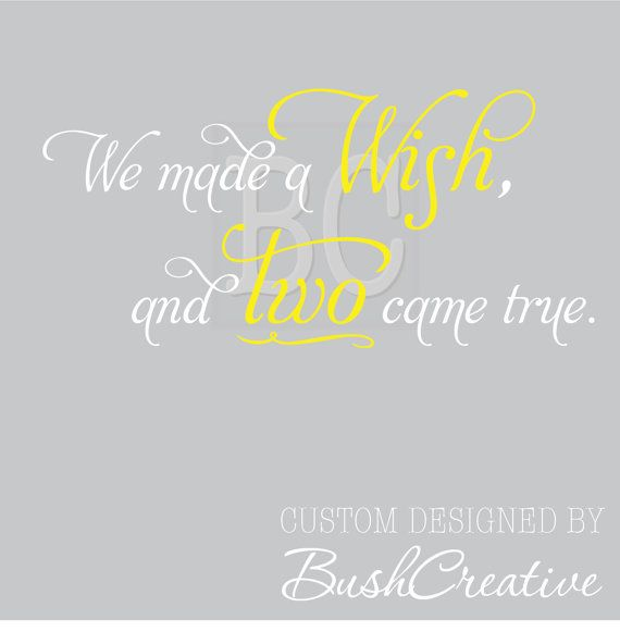 We made a Wish and Two came true Vinyl Wall Decal by bushcreative, $35.00
