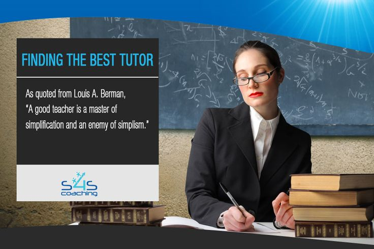 """Finding the Best Tutor - As quoted from Louis A. Berman, """"A good teacher is a master of simplification and an enemy of simplism."""" Find the best tutor in Sydney @ http://www.s4scoaching.com.au/"""