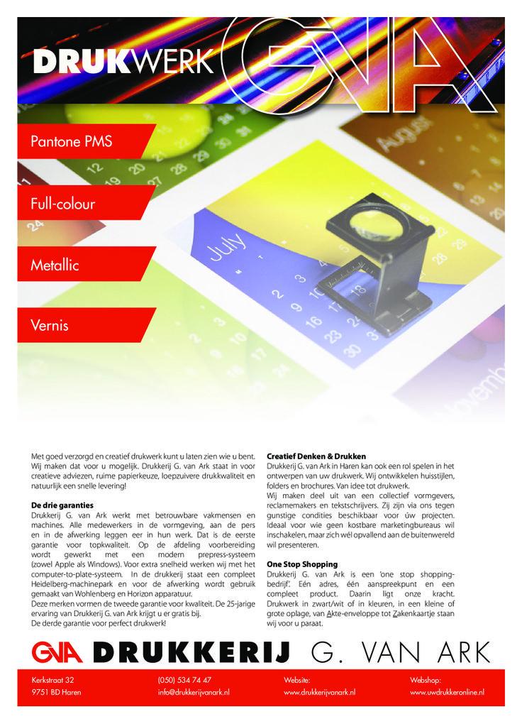 Met goed verzorgd en creatief drukwerk kunt u laten zien wie u bent. Drukkerij G. van Ark kan een rol spelen in het ontwerpen van uw drukwerk. Wij ontwikkelen huisstijlen, folders en brochures. Van idee tot drukwerk.