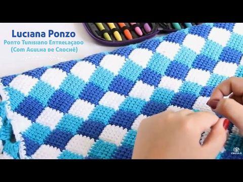 Luciana Ponzo - Ponto Tunisiano Entrelaçado (Com Agulha de Crochê) - YouTube