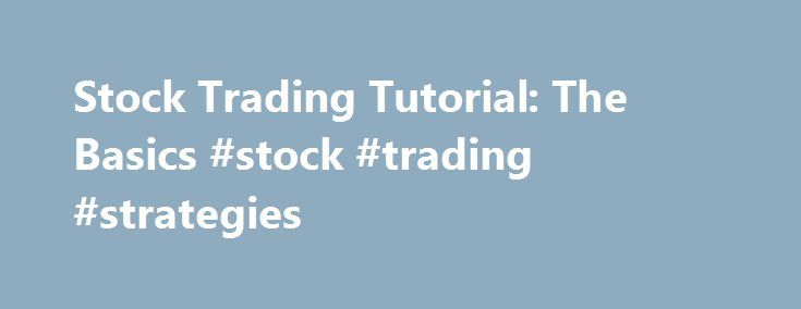 "Stock Trading Tutorial: The Basics #stock #trading #strategies http://stock.remmont.com/stock-trading-tutorial-the-basics-stock-trading-strategies/  medianet_width = ""300"";   medianet_height = ""600"";   medianet_crid = ""926360737"";   medianet_versionId = """