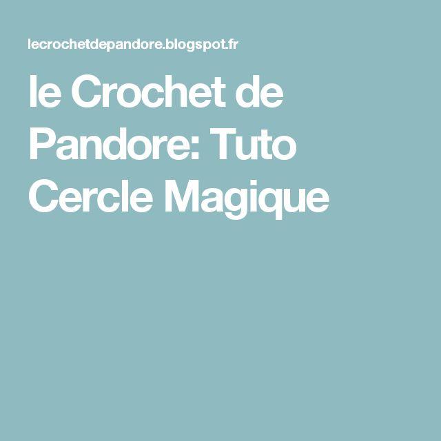 le Crochet de Pandore: Tuto Cercle Magique