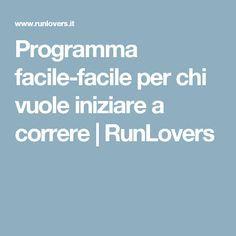 Programma facile-facile per chi vuole iniziare a correre | RunLovers