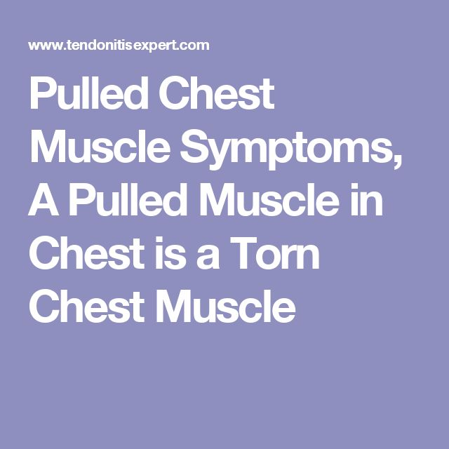 Pulled Chest Muscle Symptoms, A Pulled Muscle in Chest is a Torn Chest Muscle