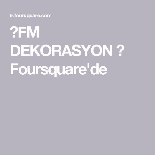 🅰FM DEKORASYON ✅ Foursquare'de