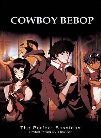 Cowboy Bebop. not your average anime.