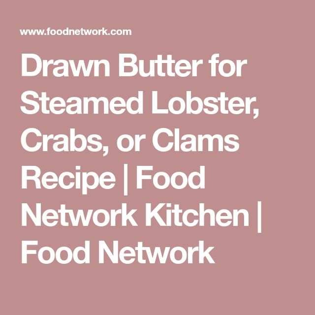 Drawn Butter for Steamed Lobster, Crabs, or Clams Recipe   Food Network Kitchen   Food Network