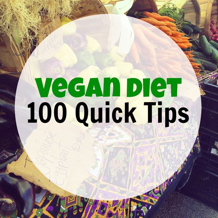 A quick guide for vegan beginners. We're laying out 100 quick vegan diet tips that newbies and even veterans may find helpful. Enjoy!