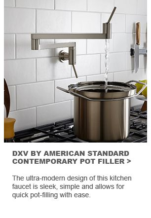 DXV BY AMERICAN STANDARD CONTEMPOARY POT FILLER: The ultra-modern design of this kitchen faucet is sleek, simple and allows for quick pot-filling with ease.